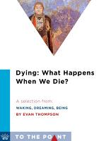 Dying: What Happens When We Die?