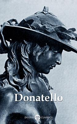 Delphi Complete Works of Donatello  Illustrated