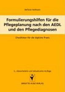 Formulierungshilfen f  r die Pflegeplanung nach den AEDL und den Pflegediagnosen PDF