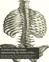 A Series of Engravings: Representing the Bones of the Human Skeleton; with the Skeletons of Some of the Lower Animals