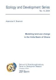 Modeling Land Use Change In The Volta Basin Of Ghana