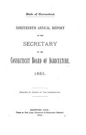Annual Report of the Secretary of the Connecticut State Board of Agriculture: Volume 19