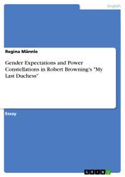 Gender Expectations and Power Constellations in Robert Browning s My Last Duchess PDF