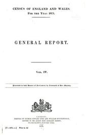 Census of England and Wales, 1871: (33 & 34 Vict. C. 107.) ..., Volume 4