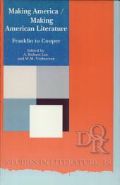 Making America / Making American Literature: Franklin to Cooper