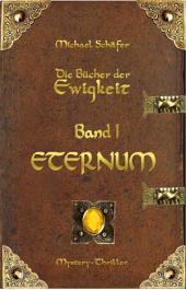 ETERNUM: Die Bücher der Ewigkeit -, Band 1