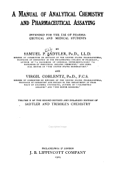 Manual of Analytical Chemistry and Pharmaceutical Assaying Intended for the Use of Pharmaceutical and Medical Students