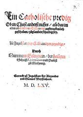 Ein Catholische predig Ob ein Christ anderst nichts, als das im alten oder newen Testament außtruckenlich geschriben, zuglauben schuldig sey: Zu Ingolstatt bey S. Mauritzen gepredigt