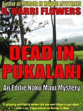 Dead in Pukalani (An Eddie Naku Maui Mystery)