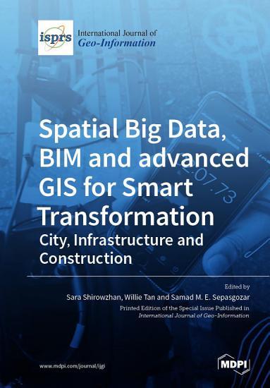 Spatial Big Data  BIM and advanced GIS for Smart Transformation PDF