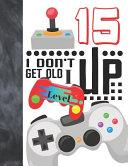 I Don t Get Old I Level Up 15