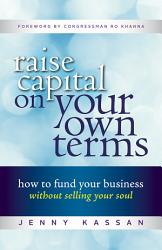 Raise Capital on Your Own Terms PDF