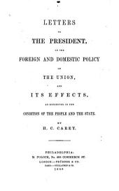 Letters to the President: on the foreign and domestic policy of the Union, and its effects, as exhibited in the condition of the people and the state