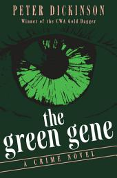 The Green Gene: A Crime Novel