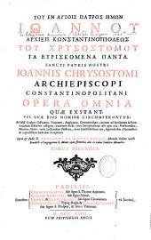 Sancti patris nostri Joannis Chrysostomi Opera omnia quae exstant...studio Bernardi de Montfaucon,...