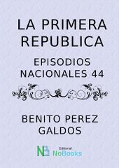 La primera republica: Episodios Nacionales 44