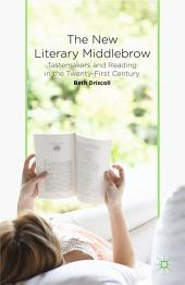 The New Literary Middlebrow: Tastemakers and Reading in the Twenty-First Century