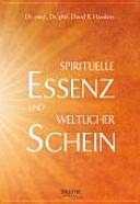 Spirituelle Essenz und weltlicher Schein PDF