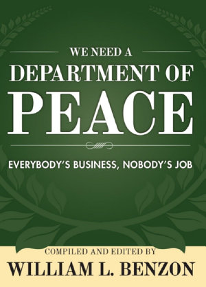 We Need a Department of Peace  Everybody s Business  Nobody s Job PDF