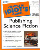 Complete Idiot s Guide to Publishing Science Fiction PDF
