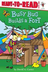 Busy Bug Builds a Fort: with audio recording