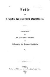 Archiv für Geschichte des deutschen Buchhandels: Band 10