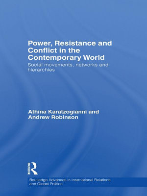 Power  Resistance and Conflict in the Contemporary World
