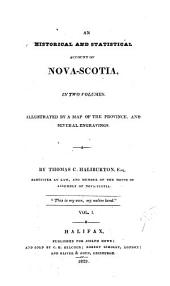 An Historical and Statistical Account of Nova-Scotia: Volume 1