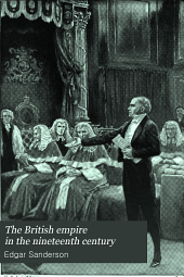 The British Empire in the Nineteenth Century: Its Progress and Expansion at Home and Abroad, Comprising a Description and History of the British Colonies and Dependencies, Volume 2