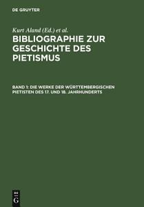 Die Werke der W  rttembergischen Pietisten des 17  und 18  Jahrhunderts PDF