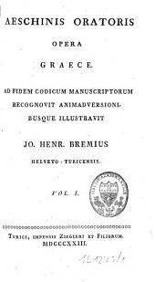Aeschinis oratoris opera graece: Volume 1