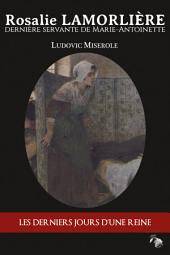 Rosalie Lamorlière: Dernière servante de Marie-Antoinette
