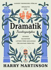 Dramatik: Samlingsutgåva: Gringo; Salvation; Lotsen från Moluckas; Tre knivar från Wei