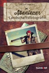 Abenteuer Landschaftsfotografie, 2.A.