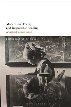 Modernism  Theory  and Responsible Reading PDF