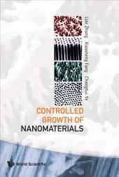 Controlled Growth of Nanomaterials