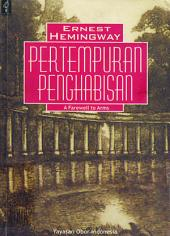 Pertempuran Penghabisan: A Farewell to Arms