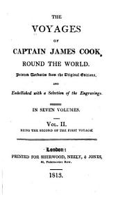 The Voyages of Captain James Cook Round the World: Printed Verbatim from the Earlier Editions and Embellished with a Selection of the Engravings, Volume 2