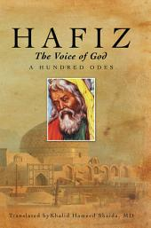 Hafiz: the Voice of God: A Hundred Odes