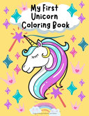 My First Unicorn Coloring Book