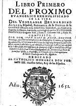 Libro primero (-segundo) del proximo euangelico exemplificado en la vida del Venerable Bernardino Aluares, Patriarca de la Orden de Caridad, etc. [With a portrait.]