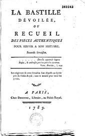 La Bastille dévoilée, ou Recueil de pièces authentiques pour servir à son histoire: Volume2