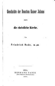 Geschichte der Reactione Kaiser Julians gegen die christl  Kirche PDF