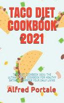 Taco Diet Cookbook 2021