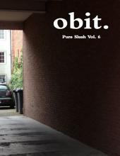 Obit Pure Slush: Volume 6