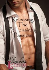 Releasing the Billionaire's Passion