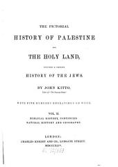 The Pictorial History of Palestine and the Holy Land, Including a Complete History of the Jews: Volume 2