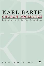 Church Dogmatics: Volume 5 - Index, with Aids to the Preacher