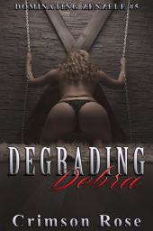 Degrading Debra