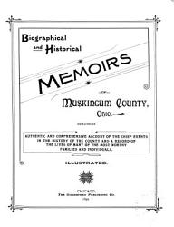 Biographical and Historical Memoirs of Muskingum County  Ohio PDF